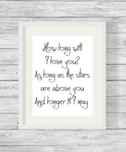 Bespoke How Long Will I Love You Typography Print