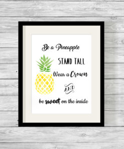 Bespoke Personalised Be a Pineapple Typography Print