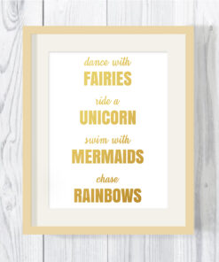 Dance with Fairies Ride a Unicorn Swim with Mermaids Typography Foil Print